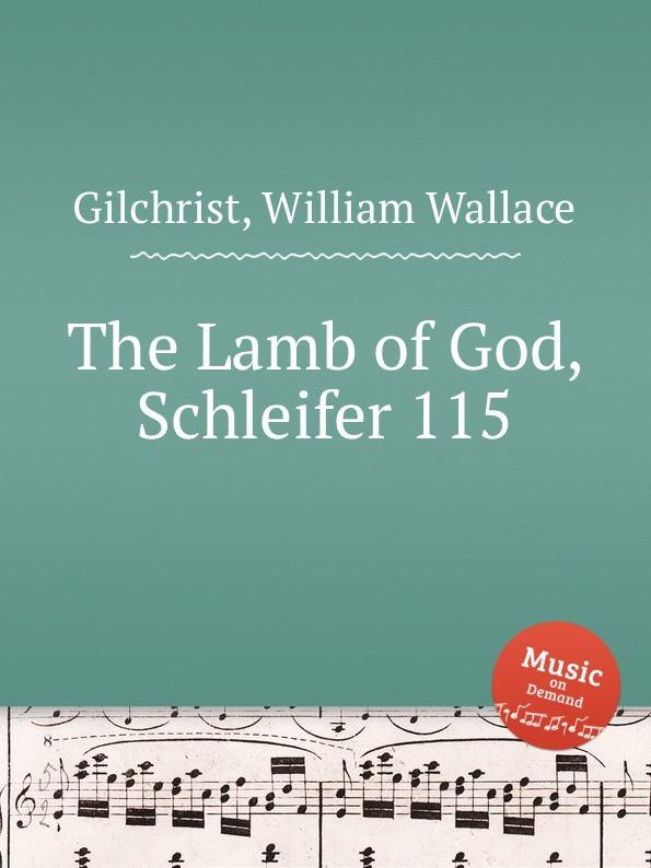 W.W. Gilchrist The Lamb of God, Schleifer 115 william russell geschichte des heutigen europa t 9