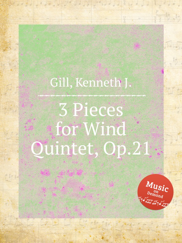 лучшая цена K.J. Gill 3 Pieces for Wind Quintet, Op.21