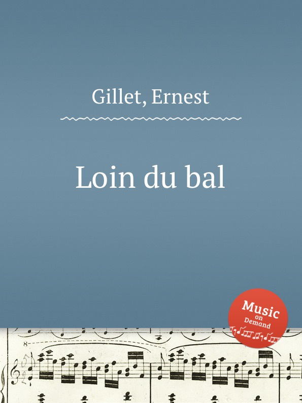 E. Gillet Loin du bal e gillet passepied