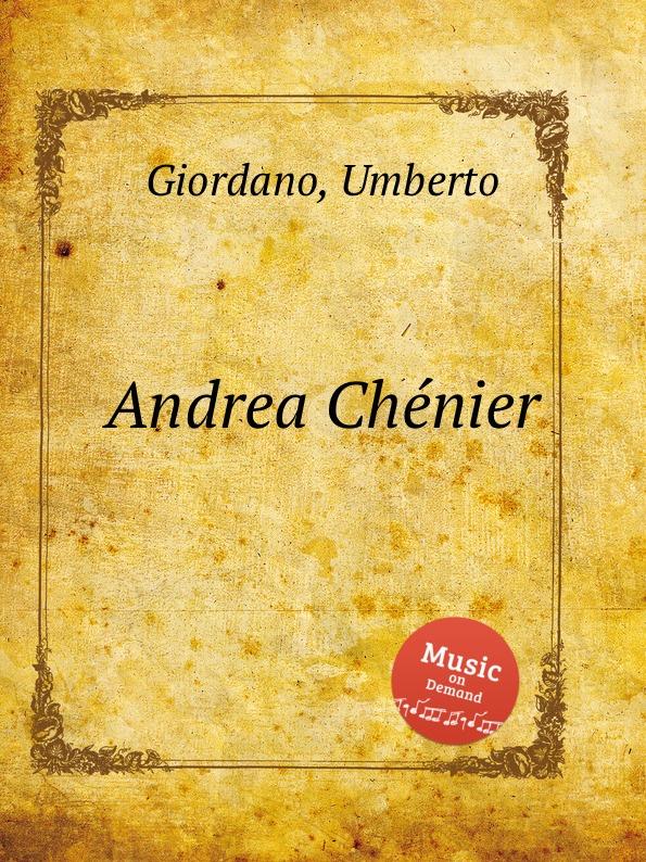 U. Giordano Andrea Chenier умберто джордано andrea chenier