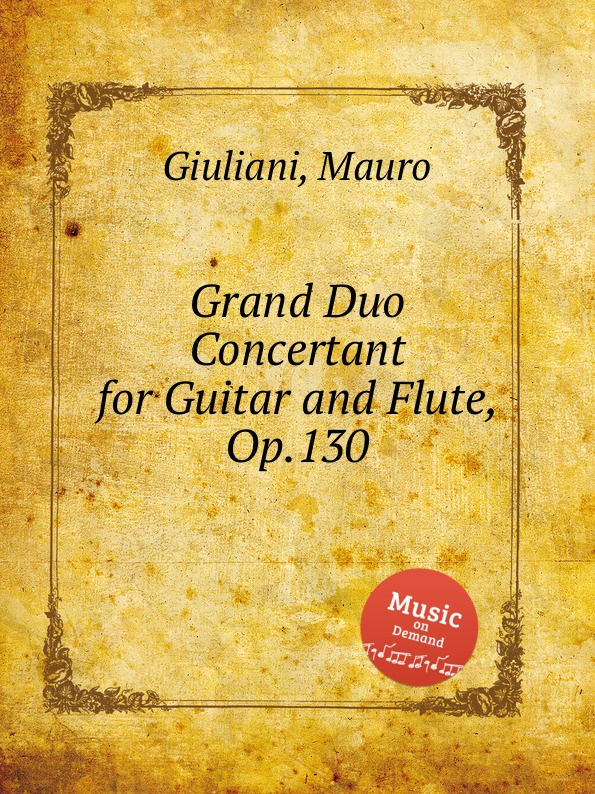 M. Giuliani Grand Duo Concertant for Guitar and Flute, Op.130 m berson grand duo brillant on motifs of bellini op 16
