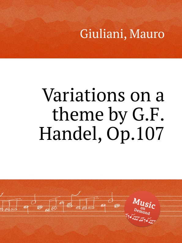M. Giuliani Variations on a theme by G.F.Handel, Op.107 c reinecke variations on a theme by j s bach op 52
