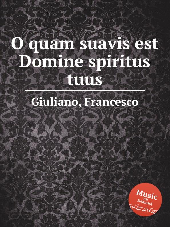 F. Giuliano O quam suavis est Domine spiritus tuus f vitali o quam suavis est domine spiritus tuus