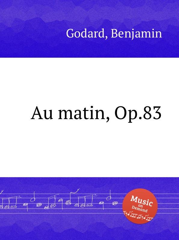 B. Godard Au matin, Op.83