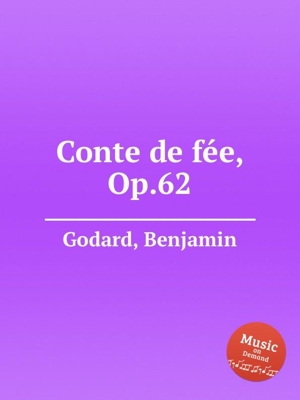 B. Godard Conte de fee, Op.62 b godard 2 pieces op 137