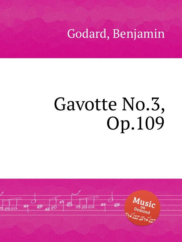 B. Godard Gavotte No.3, Op.109 d popper praludium and gavotte no 3 op 27