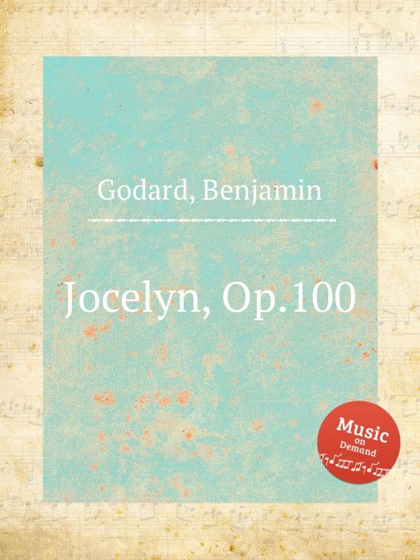 B. Godard Jocelyn, Op.100