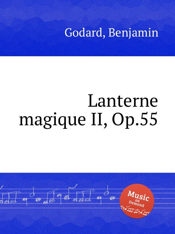 B. Godard Lanterne magique II, Op.55