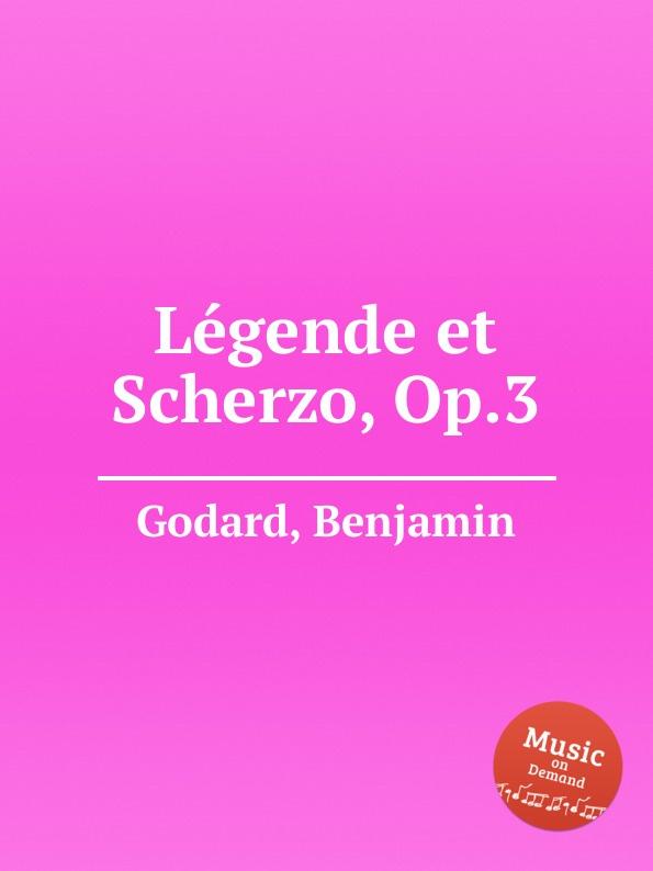 B. Godard Legende et Scherzo, Op.3 b godard 2 pieces op 137