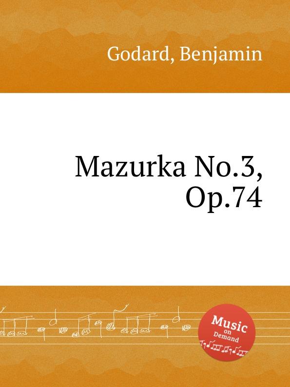 B. Godard Mazurka No.3, Op.74