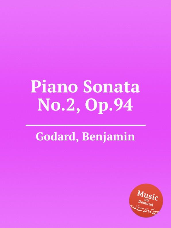 B. Godard Piano Sonata No.2, Op.94 b godard valse no 5 op 88