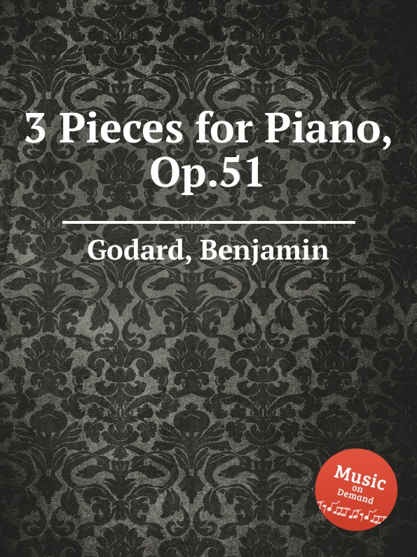 B. Godard 3 Pieces for Piano, Op.51 b godard 2 pieces op 137