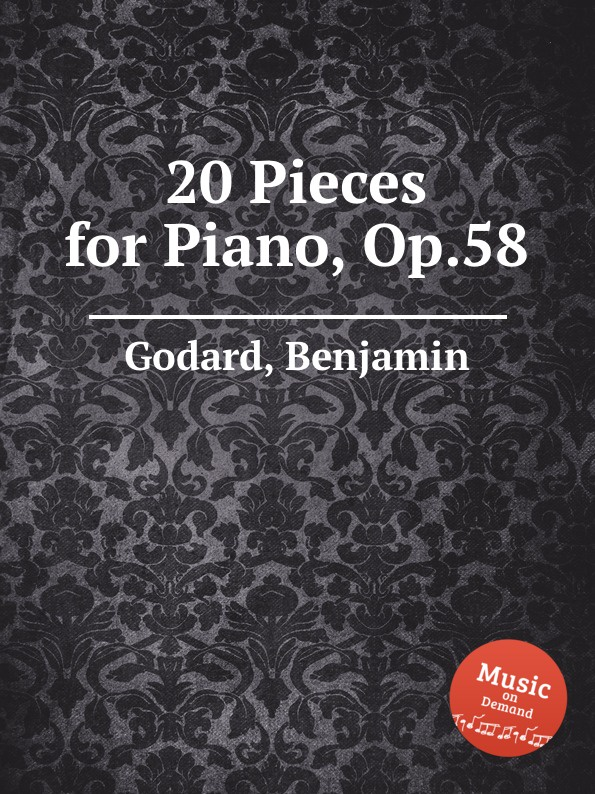 B. Godard 20 Pieces for Piano, Op.58