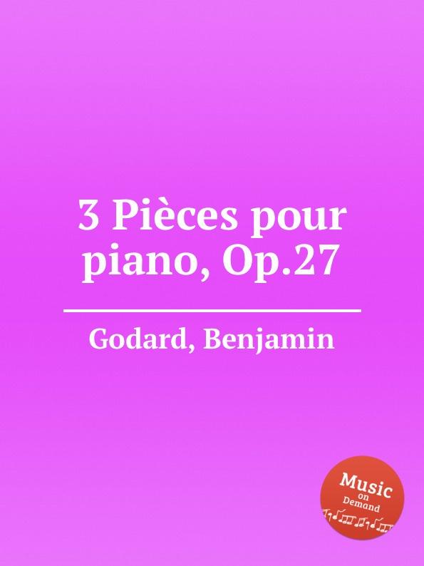 B. Godard 3 Pieces pour piano, Op.27