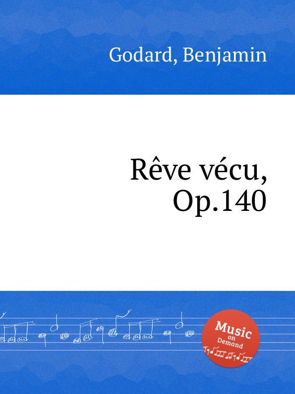 B. Godard Reve vecu, Op.140 b godard 2 pieces op 137