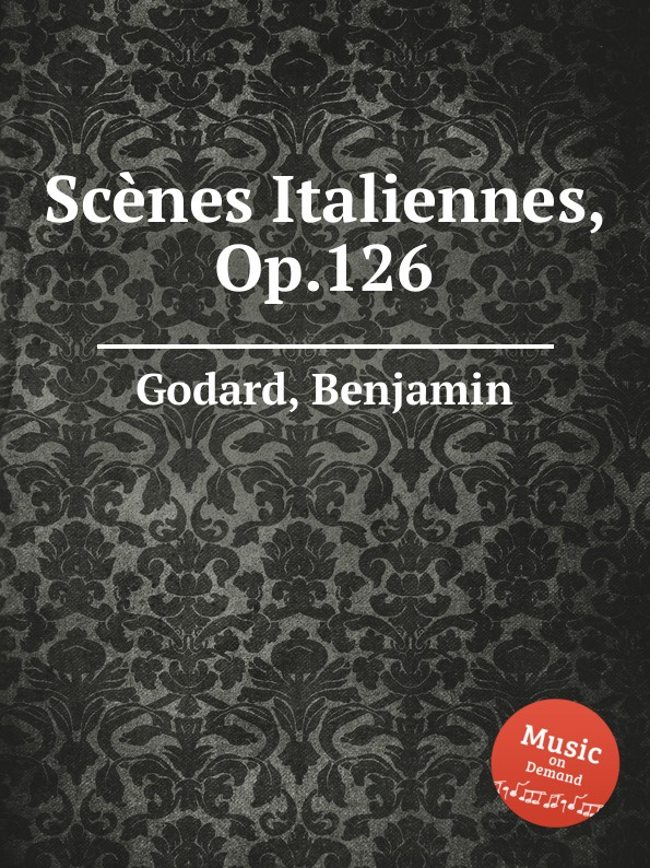 B. Godard Scenes Italiennes, Op.126 b godard 2 pieces op 137