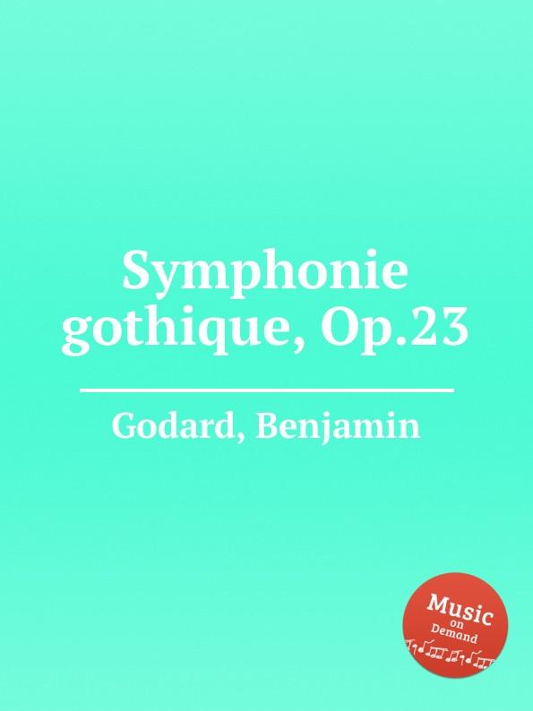 B. Godard Symphonie gothique, Op.23