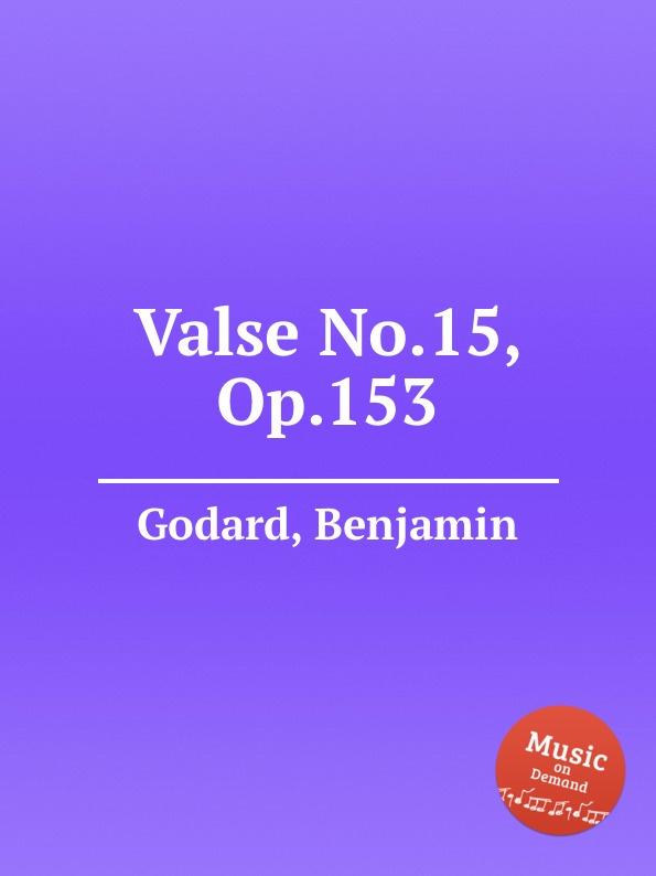 B. Godard Valse No.15, Op.153 b godard valse no 5 op 88