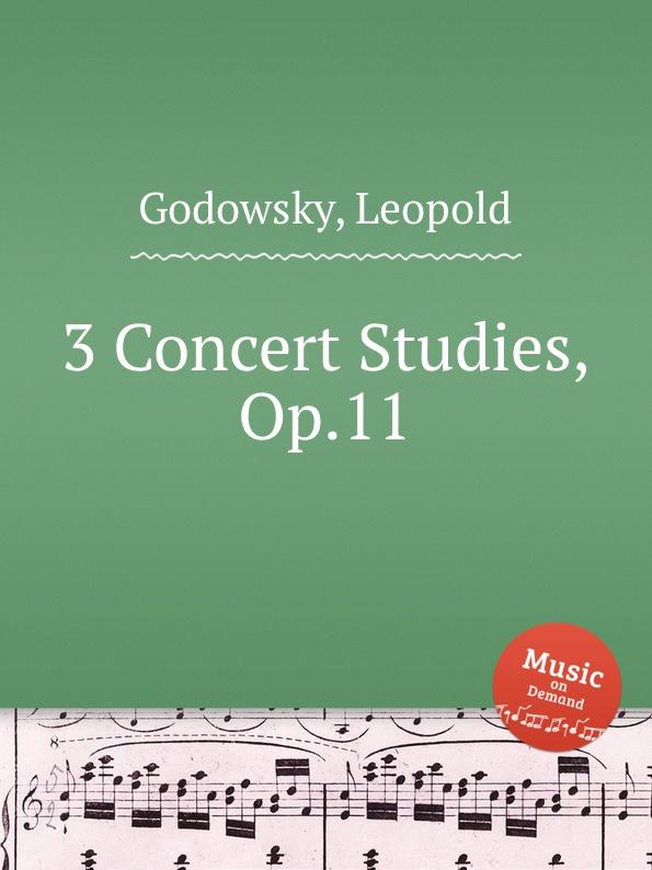 L. Godowsky 3 Concert Studies, Op.11 l godowsky on the alma