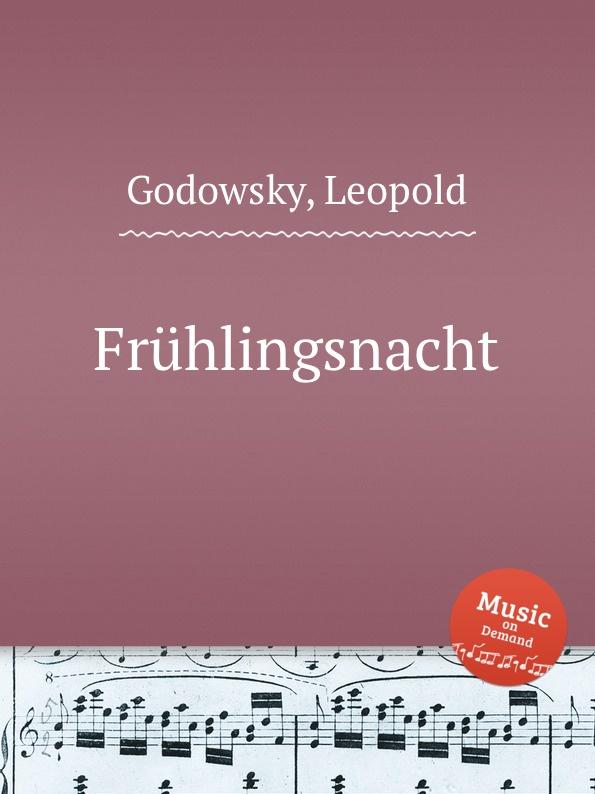 L. Godowsky Fruhlingsnacht l godowsky on the alma