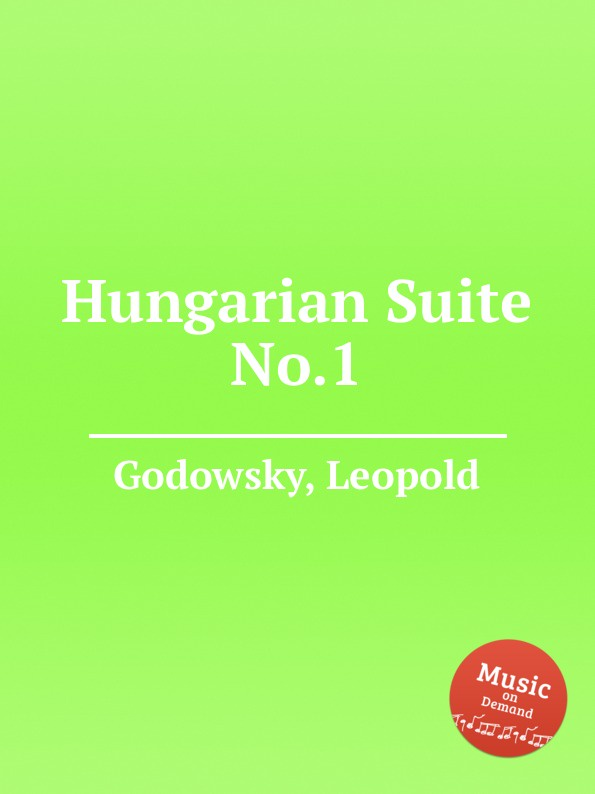 L. Godowsky Hungarian Suite No.1 l godowsky rigoletto suite no 1