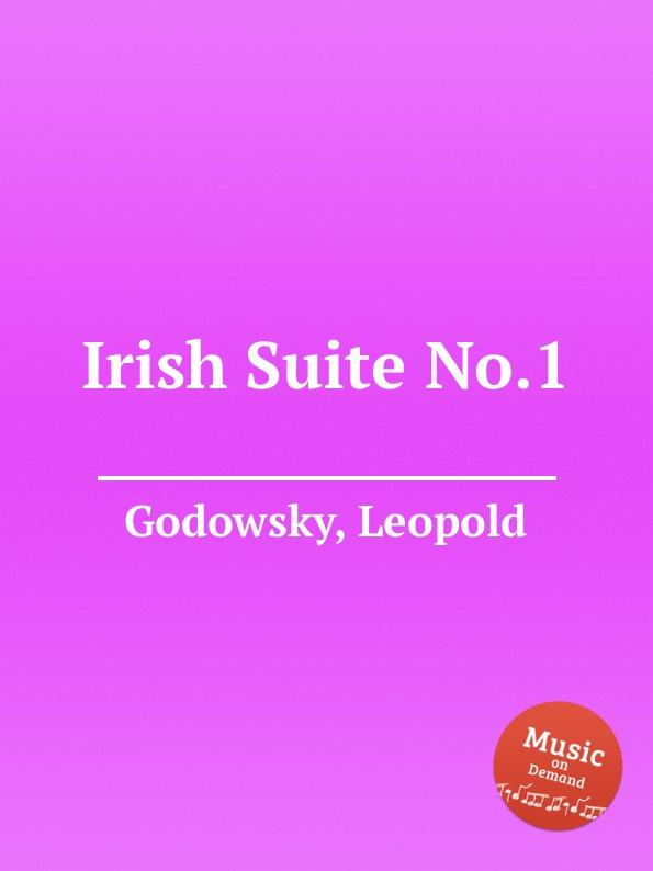 L. Godowsky Irish Suite No.1 l godowsky rigoletto suite no 1