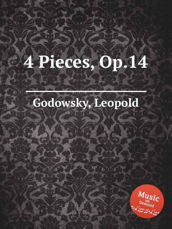 L. Godowsky 4 Pieces, Op.14 l godowsky on the alma