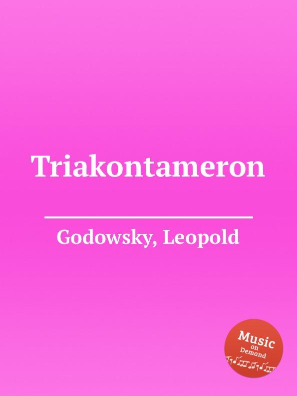 L. Godowsky Triakontameron l godowsky on the alma