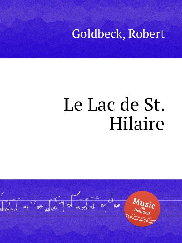 R. Goldbeck Le Lac de St. Hilaire r goldbeck la blonde op 43