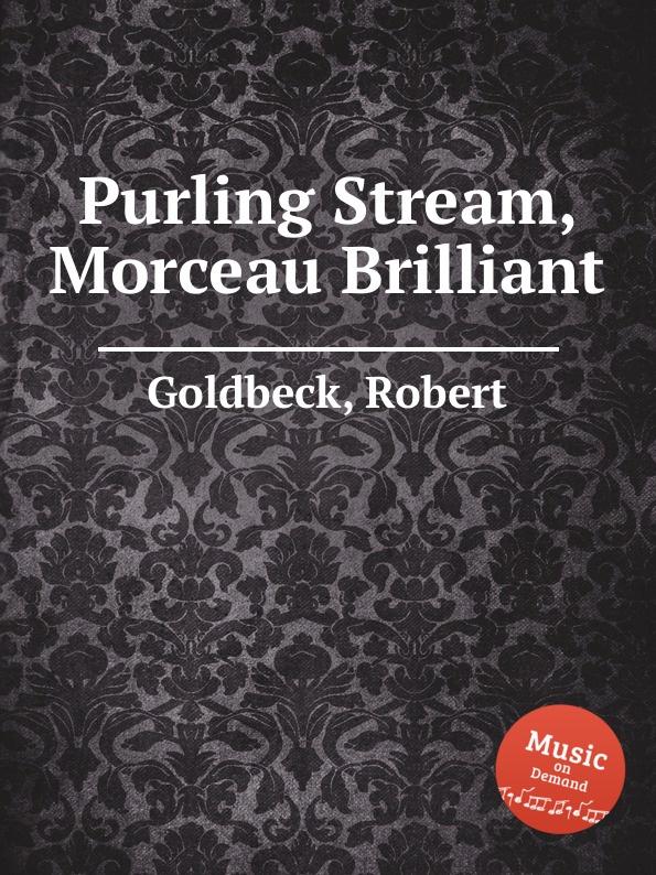 R. Goldbeck Purling Stream, Morceau Brilliant r goldbeck supplication