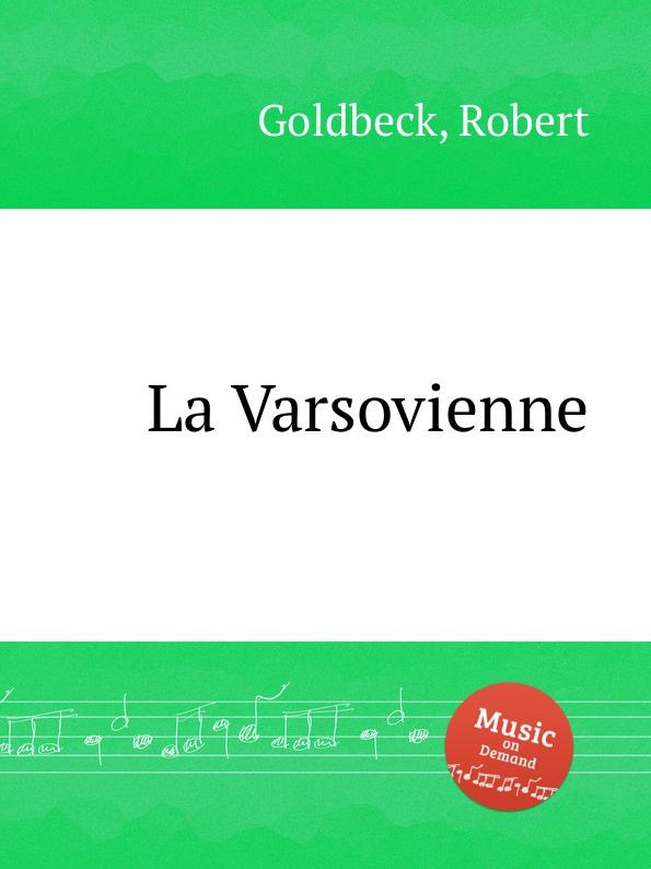 R. Goldbeck La Varsovienne