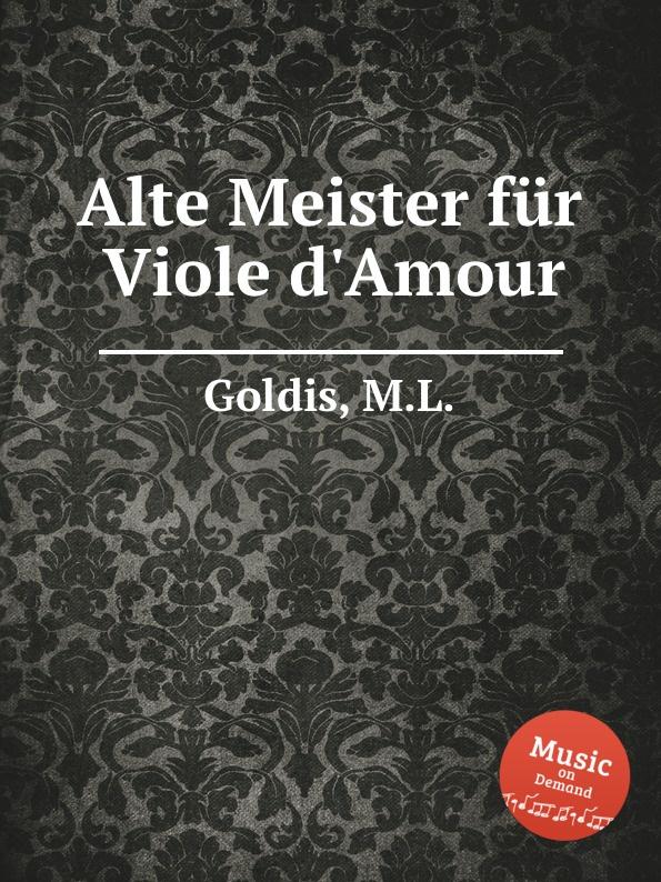 M.L. Goldis Alte Meister fur Viole d.Amour