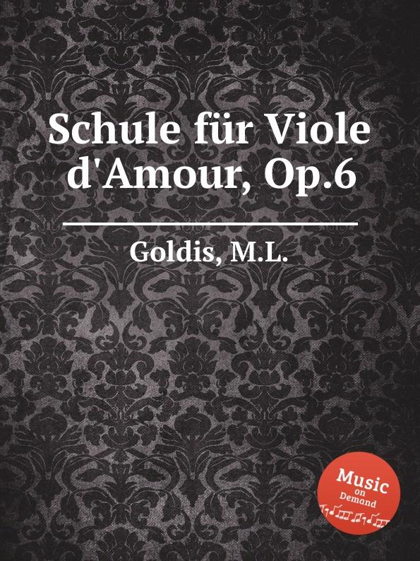 M.L. Goldis Schule fur Viole d.Amour, Op.6