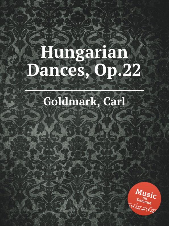 лучшая цена C. Goldmark Hungarian Dances, Op.22