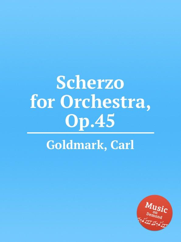 лучшая цена C. Goldmark Scherzo for Orchestra, Op.45