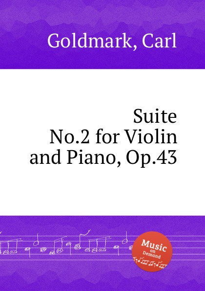 C. Goldmark Suite No.2 for Violin and Piano, Op.43 тианва янг маркус хадулла tianwa yang markus hadulla sarasate music for violin and piano vol 2
