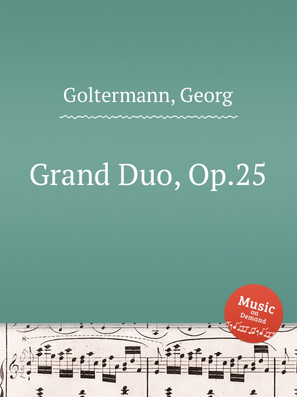 G. Goltermann Grand Duo, Op.25 m berson grand duo brillant on motifs of bellini op 16