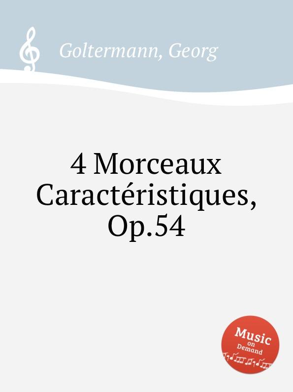 G. Goltermann 4 Morceaux Caracteristiques, Op.54 f neruda gavotte for cello op 54