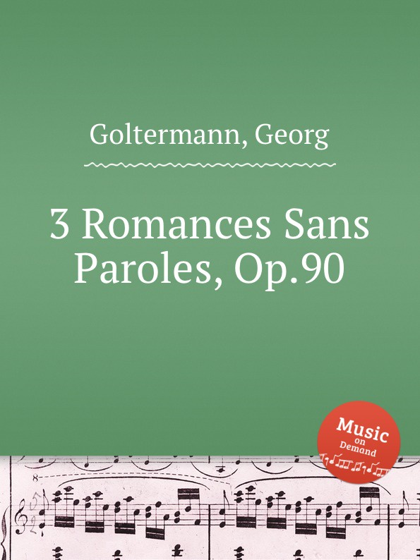 G. Goltermann 3 Romances Sans Paroles, Op.90 paroles