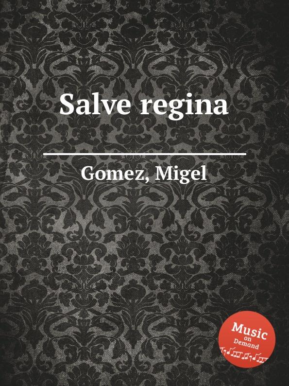 M. Gomez Salve regina e mandyczewski salve regina d 223