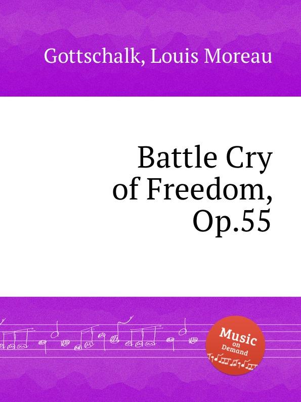L.M. Gottschalk Battle Cry of Freedom, Op.55 l m gottschalk ossian op 4