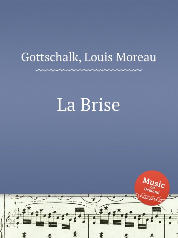 L.M. Gottschalk La Brise