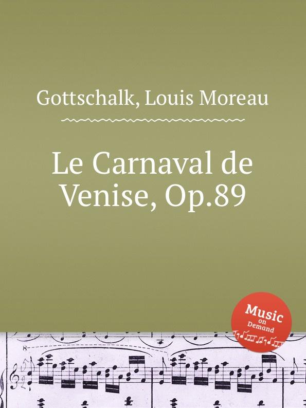 L.M. Gottschalk Le Carnaval de Venise, Op.89