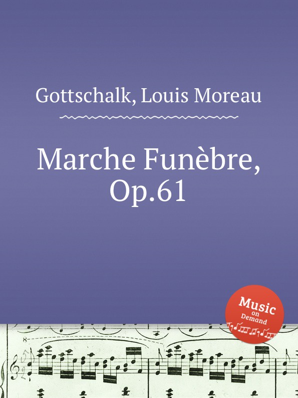 L.M. Gottschalk Marche Funebre, Op.61 c chesneau marche funebre