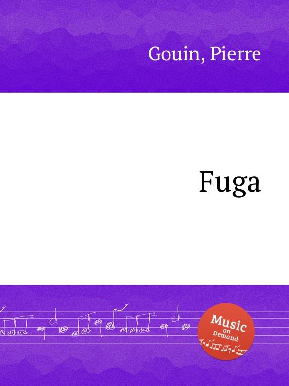 P. Gouin Fuga p gouin fuga a 3