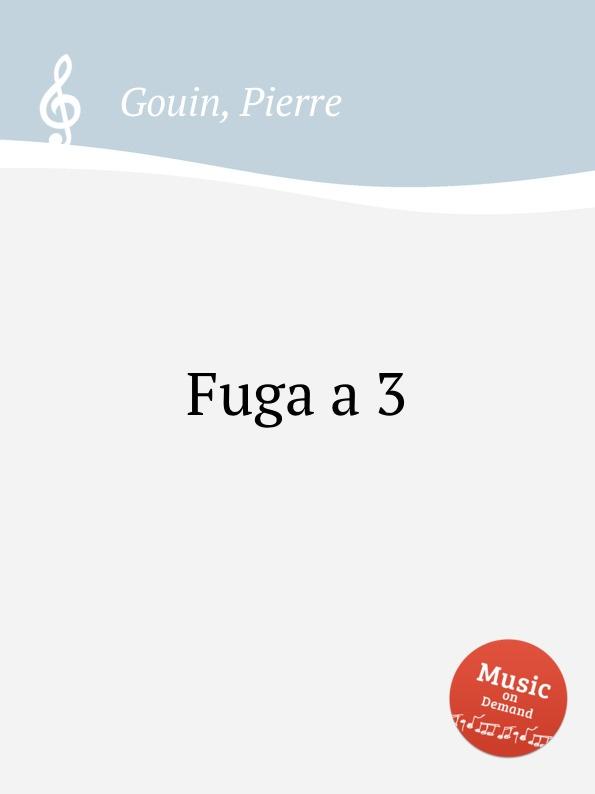 P. Gouin Fuga a 3