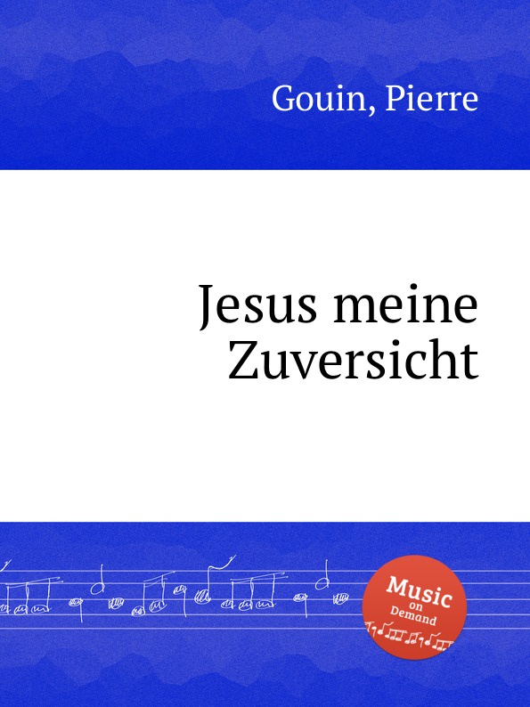 P. Gouin Jesus meine Zuversicht p gouin pavanne
