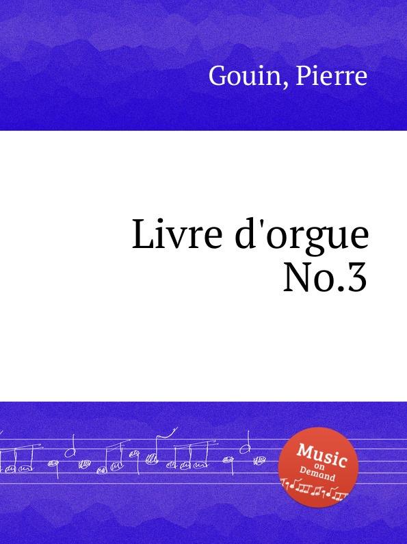 P. Gouin Livre d.orgue No.3 p gouin 3 pieces pour orgue ou harmonium