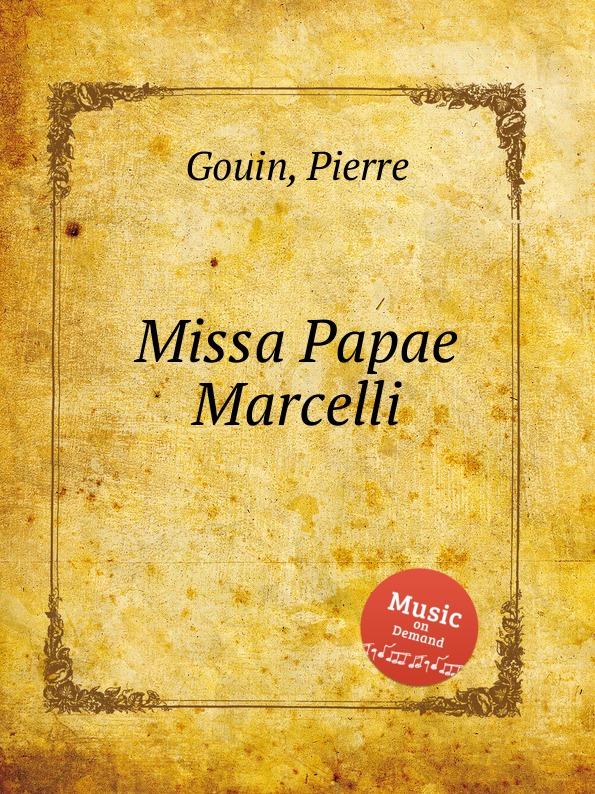 P. Gouin Missa Papae Marcelli