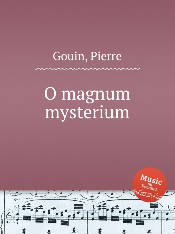 P. Gouin O magnum mysterium p gouin o ma tendre musette
